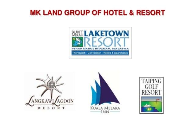 MK LAND GROUP OF HOTEL & RESORT                          www.bukitmerahresort.com.my