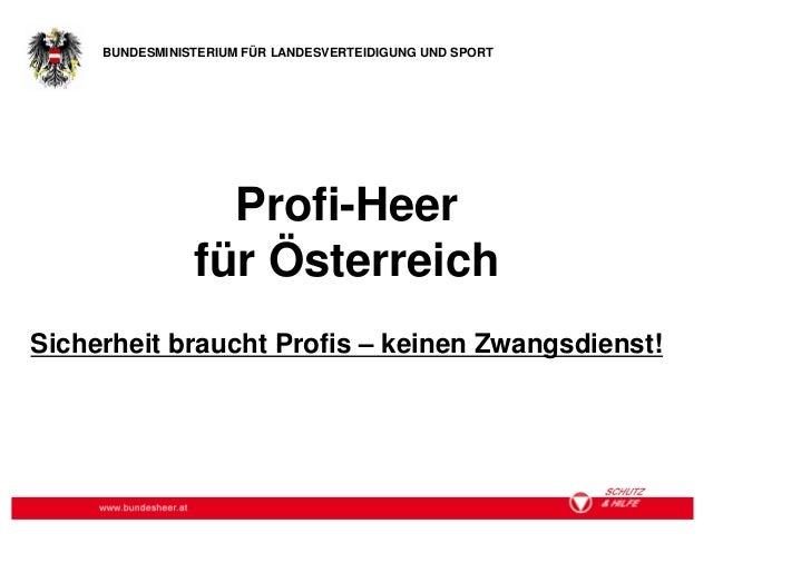 BUNDESMINISTERIUM FÜR LANDESVERTEIDIGUNG UND SPORT                      Profi-Heer                    für ÖsterreichSicher...