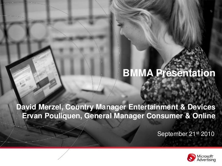 BMMA PresentationDavid Merzel, Country Manager Entertainment & Devices Ervan Pouliquen, General Manager Consumer & Online ...