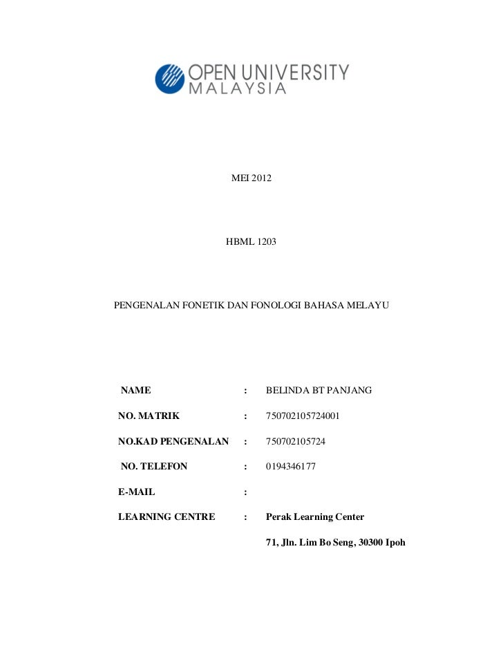MEI 2012                  HBML 1203PENGENALAN FONETIK DAN FONOLOGI BAHASA MELAYU NAME                 :   BELINDA BT PANJA...