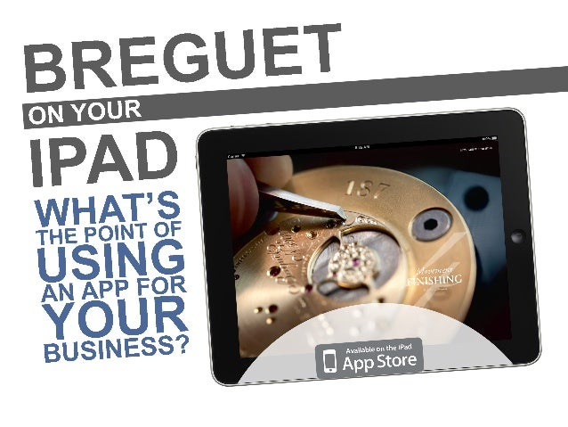 Breguet on Your iPad - What's the point of using an app for your business?