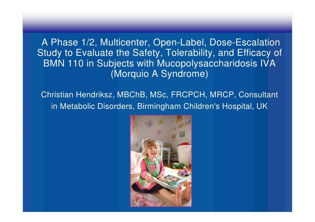 A Phase 1/2, Multicenter, Open-Label, Dose-EscalationStudy to Evaluate the Safety, Tolerability, and Efficacy of BMN 110 i...
