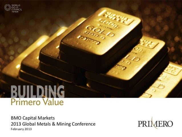 BMO Capital Markets2013 Global Metals & Mining ConferenceFebruary 2013