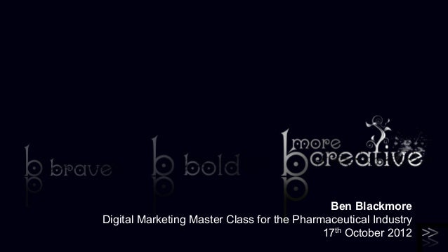 Ben BlackmoreDigital Marketing Master Class for the Pharmaceutical Industry                                            17t...