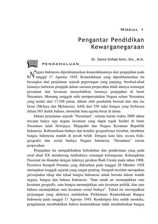 MDDUL 1 Pengantar Pendidikan Kewarganegaraan Dr. Zainul lttihad Amin, Drs., M.Si. PENDAHULUAN egara Indonesia diproklamasi...