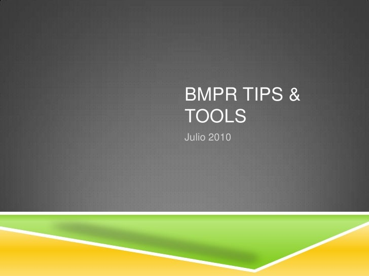 July 2010 BMPR Tips & Tools