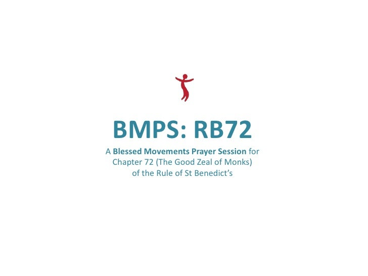 BMPS: RB72A Blessed Movements Prayer Session for  Chapter 72 (The Good Zeal of Monks)       of the Rule of St Benedict's