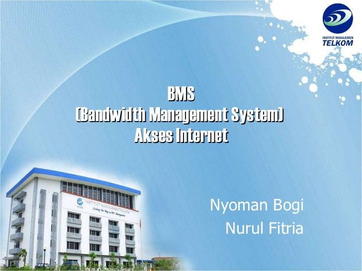BMS (Bandwidth Management System)  Akses Internet Nyoman Bogi Nurul Fitria