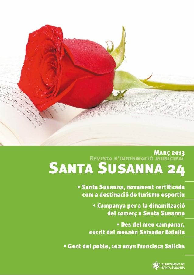 Març 2013          Revista d'informació municipalSanta Susanna 24      • Santa Susanna, novament certificada        com a ...