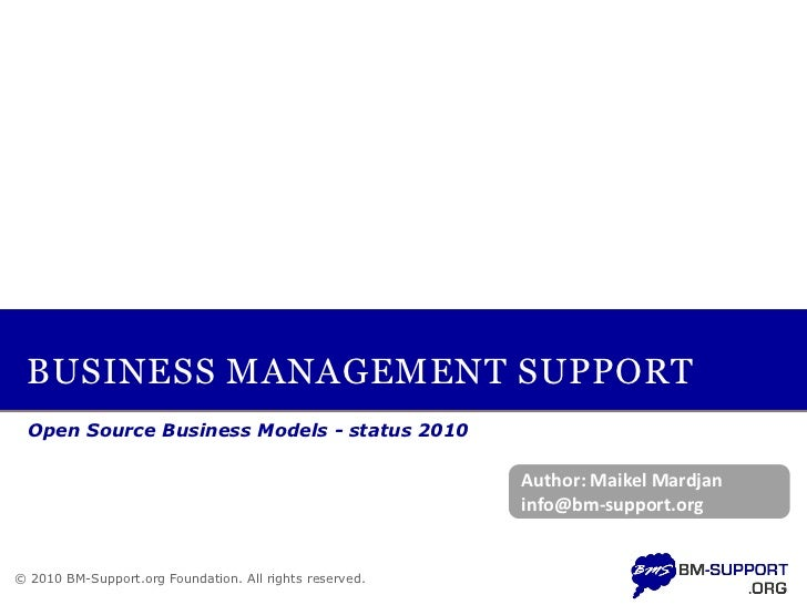 BUSINESS MANAGEMENT SUPPORT   Open Source Business Models - status 2010                                                   ...
