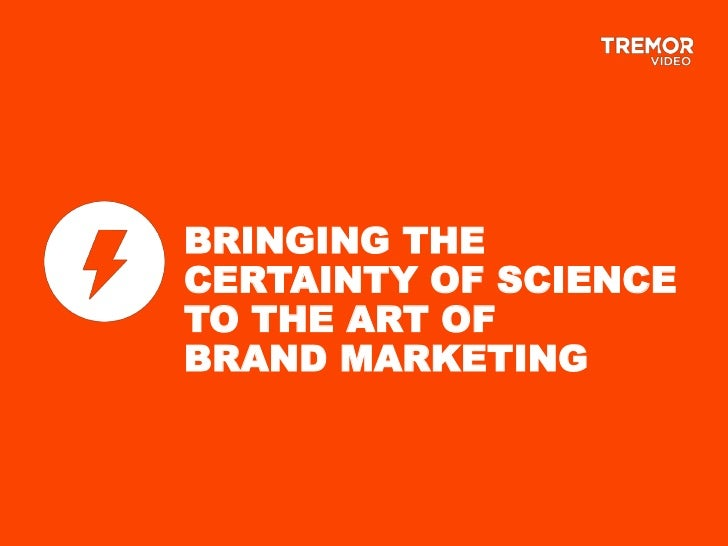 BRINGING THECERTAINTY OF SCIENCETO THE ART OFBRAND MARKETING