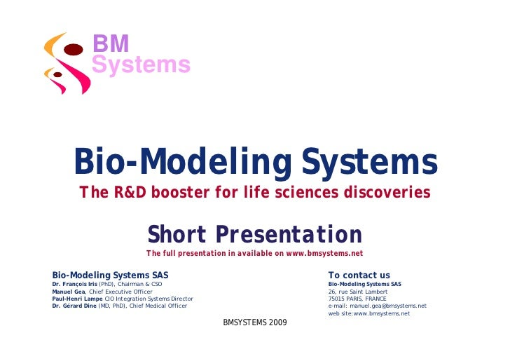 BM              Systems           Bio-Modeling Systems          The R&D booster for life sciences discoveries             ...