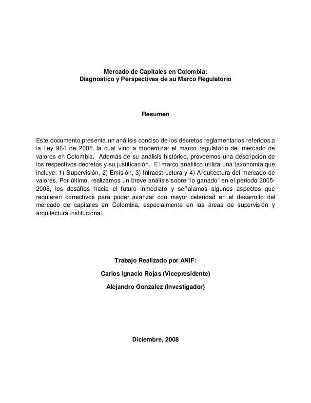 Mercado de Capitales en Colombia: Diagnostico y Perspectivas de su Marco Regulatorio  Resumen  Este documento presenta un ...