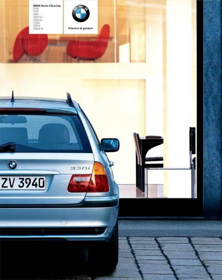 BMW Serie 3 Touring316i318i320i325i/xi330i/xi318d320d330d/xi               Piacere di guidare