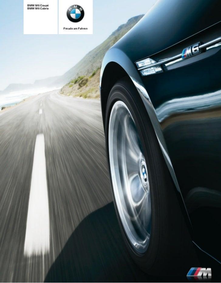 BMW M6 CoupéBMW M6 Cabrio                Freude am Fahren