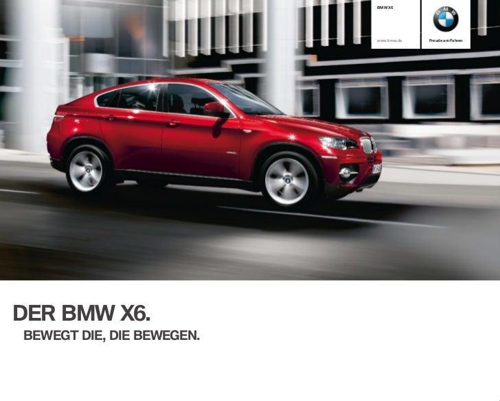 BMW X                           www.bmw.de   Freude am FahrenDER BMW X.BEWEGT DIE, DIE BEWEGEN.