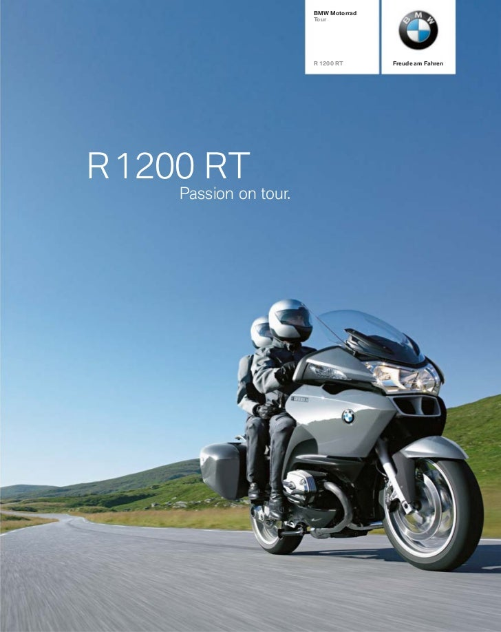 BMW Motorrad                        Tour                        R 1200 RT      Freude am FahrenR 1200 RT     Passion on to...