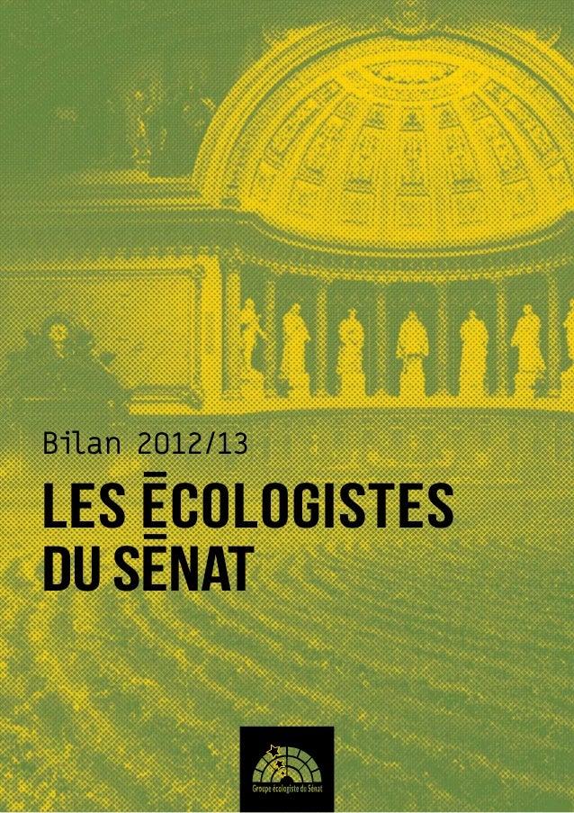 Bilan de mandat 2012/13 des Sénatrices et Sénateurs écologistes.