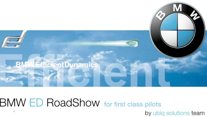 BMW ED RoadShow   for first class pilots   1                                  by ubiq solutions team