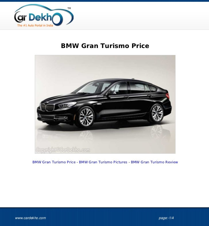 BMW Gran Turismo Price         BMW Gran Turismo Price - BMW Gran Turismo Pictures - BMW Gran Turismo Reviewwww.cardekho.co...