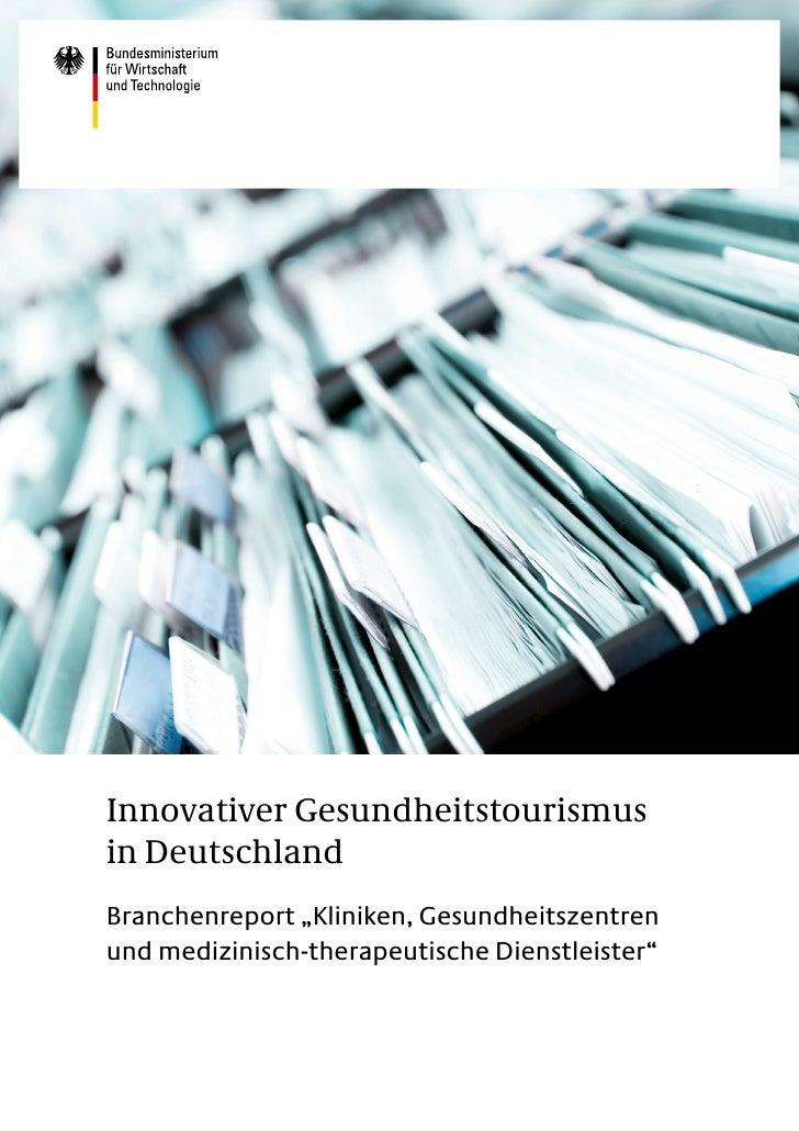 """Innovativer Gesundheitstourismusin DeutschlandBranchenreport """"Kliniken, Gesundheitszentrenund medizinisch-therapeutische D..."""