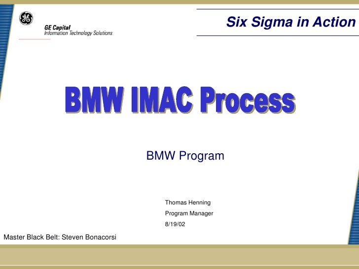 Six Sigma in Action                                      BMW Program                                        Thomas Henning...