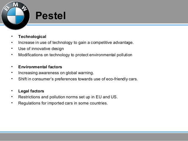 swot and pestel analysis for bmw Pest analysis of bmw  topics: bmw  pest analysis and michael porter's  swot analysis bmw 2006 33 executive summary the following report.
