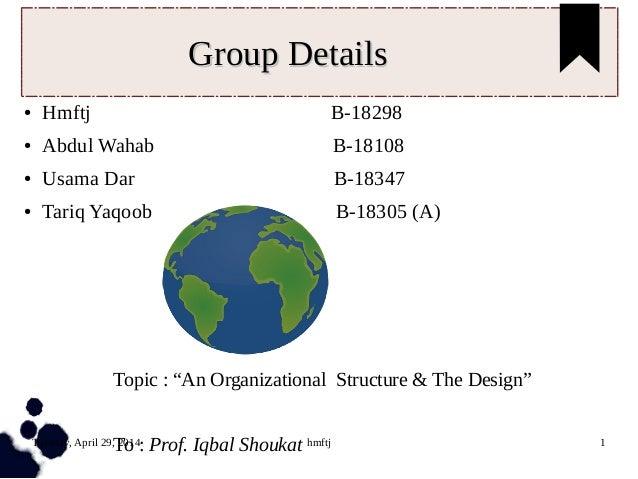 Tuesday, April 29, 2014 hmftj 1 Group DetailsGroup Details ● Hmftj B-18298 ● Abdul Wahab B-18108 ● Usama Dar B-18347 ● Tar...