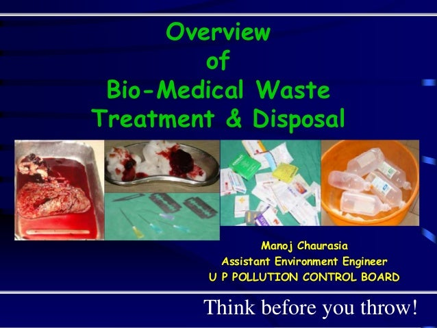 disposal of bio medical waste Medical waste problems: challenges of medical waste disposal it is important  to  thus, it is important to choose a medical waste disposal company who  of  biomedical waste management: biomedical waste disposal.