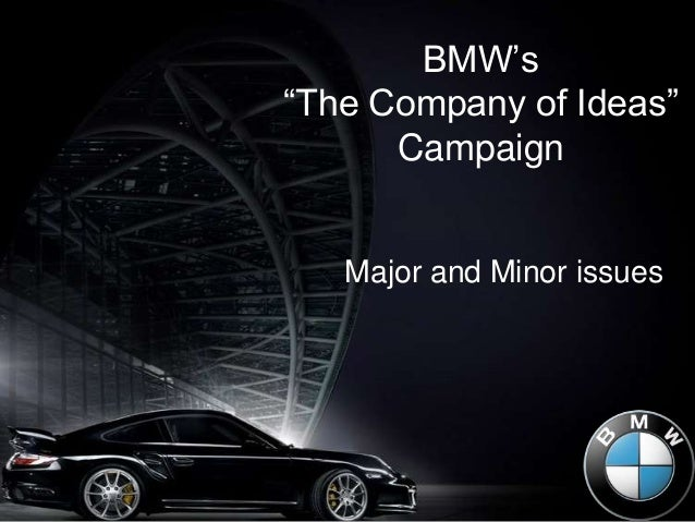 """BMW's """"The Company of Ideas"""" Campaign Major and Minor issues"""