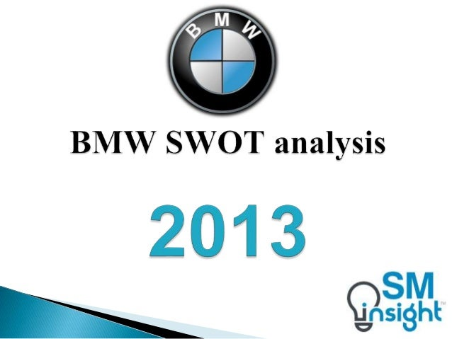 Bmw Swot Analysis 2013 By Strategic Management Insight
