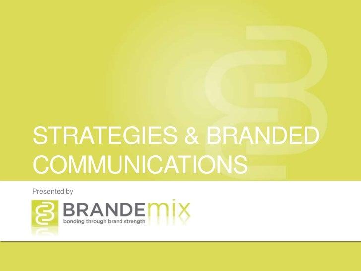 STRATEGIES & BRANDEDCOMMUNICATIONSPresented by