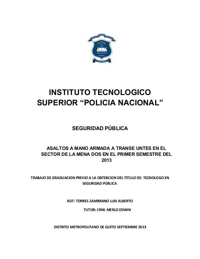 """INSTITUTO TECNOLOGICO SUPERIOR """"POLICIA NACIONAL"""" SEGURIDAD PÚBLICA ASALTOS A MANO ARMADA A TRANSE UNTES EN EL SECTOR DE L..."""