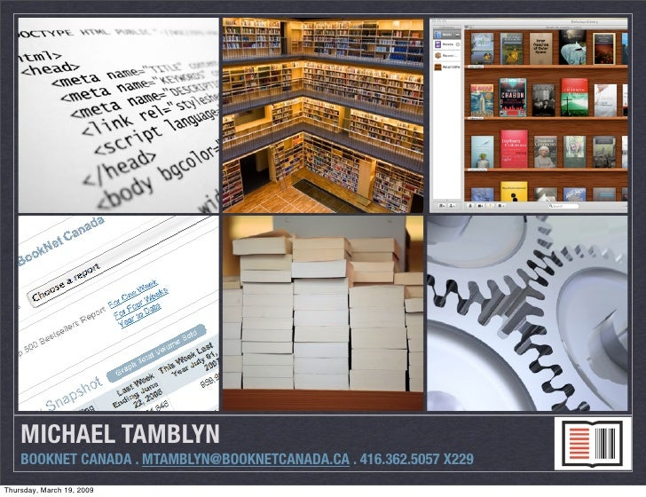 MICHAEL TAMBLYN     BOOKNET CANADA . MTAMBLYN@BOOKNETCANADA.CA . 416.362.5057 X229 Thursday, March 19, 2009