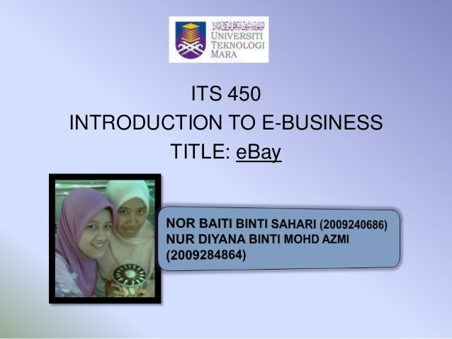 ITS 450 INTRODUCTION TO E-BUSINESS TITLE: eBay