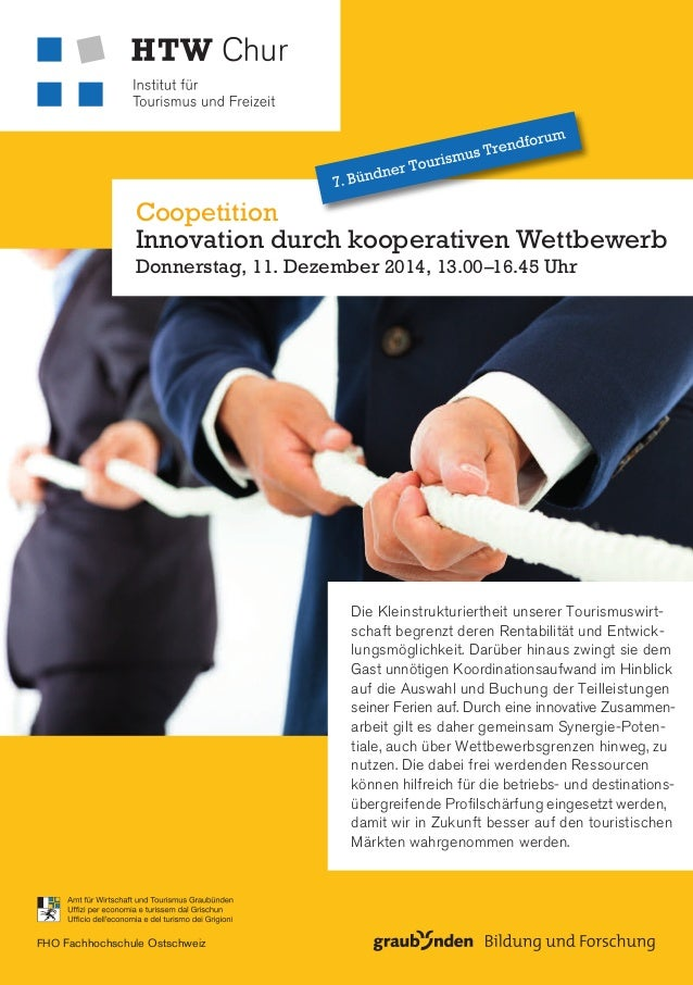 Coopetition  Innovation durch kooperativen Wettbewerb  Donnerstag, 11. Dezember 2014, 13.00–16.45 Uhr  FHO Fachhochschule ...