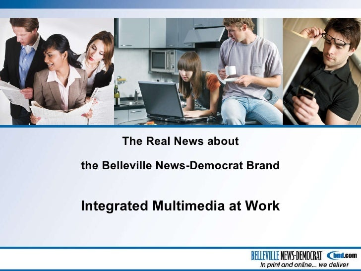 The Real News about the Belleville News-Democrat Brand Integrated Multimedia at Work