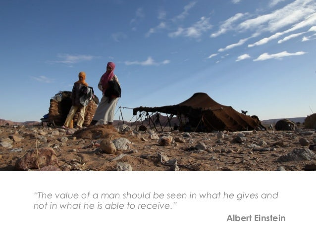"""""""The value of a man should be seen in what he gives andnot in what he is able to receive.""""                                ..."""