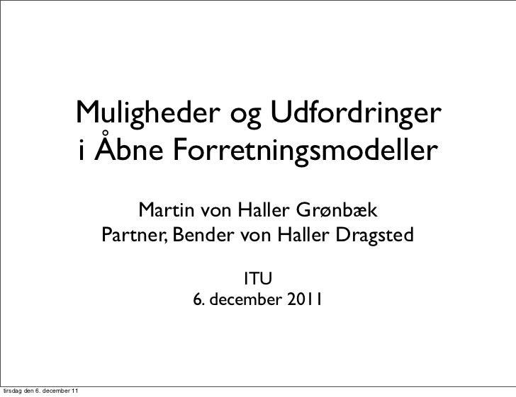 Muligheder og Udfordringer                        i Åbne Forretningsmodeller                                 Martin von Ha...