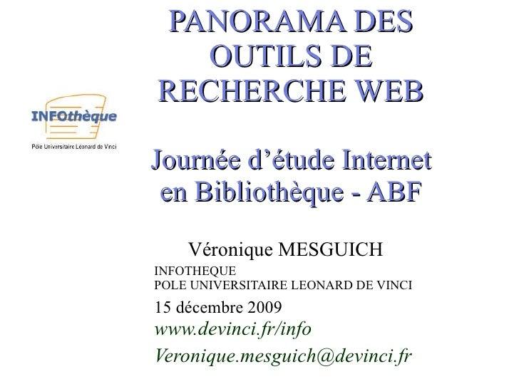 PANORAMA DES OUTILS DE RECHERCHE WEB Journée d'étude Internet en Bibliothèque - ABF Véronique MESGUICH INFOTHEQUE POLE UNI...