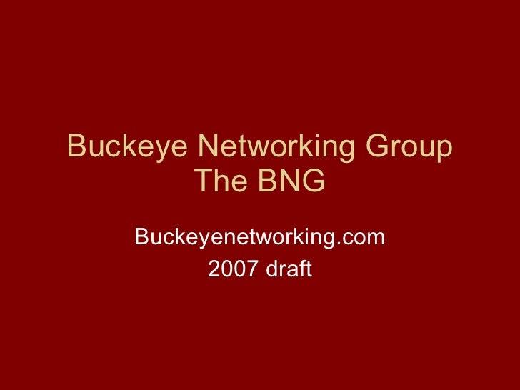 Buckeye Networking Group The BNG Buckeyenetworking.com 2007 draft