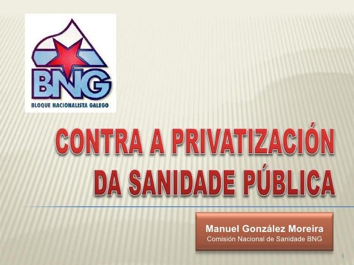 Manuel González Moreira Comisión Nacional de Sanidade BNG