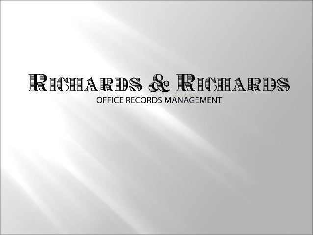 Who is Richards & Richards? SMALL BUSINESS OF THE YEAR Experience The oldest continuously running commercial records manag...