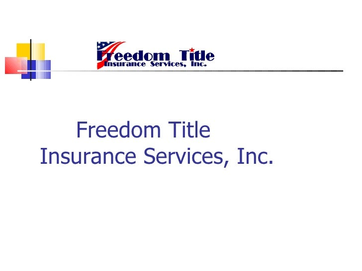 Freedom Title  Insurance Services, Inc.