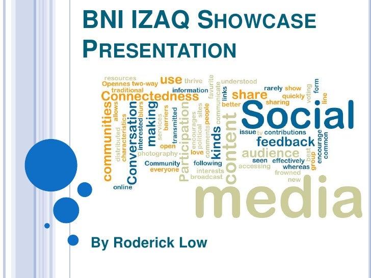 BNI IZAQ Showcase Presentation<br />By Roderick Low <br />