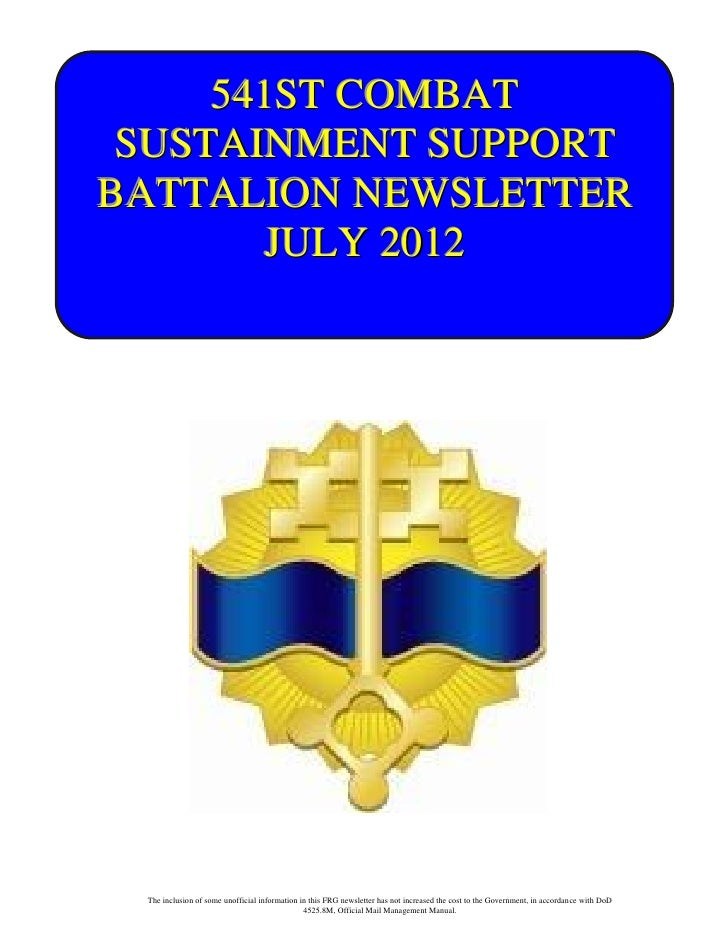 541ST COMBAT SUSTAINMENT SUPPORTBATTALION NEWSLETTER        JULY 2012 The inclusion of some unofficial information in this...