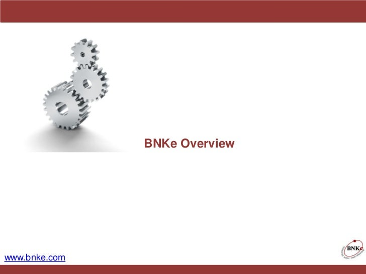 BnK -e Overview