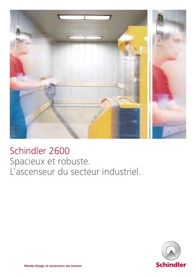 Schindler 2600 Spacieux et robuste. L'ascenseur du secteur industriel. Monte-charge et ascenseurs sur-mesure