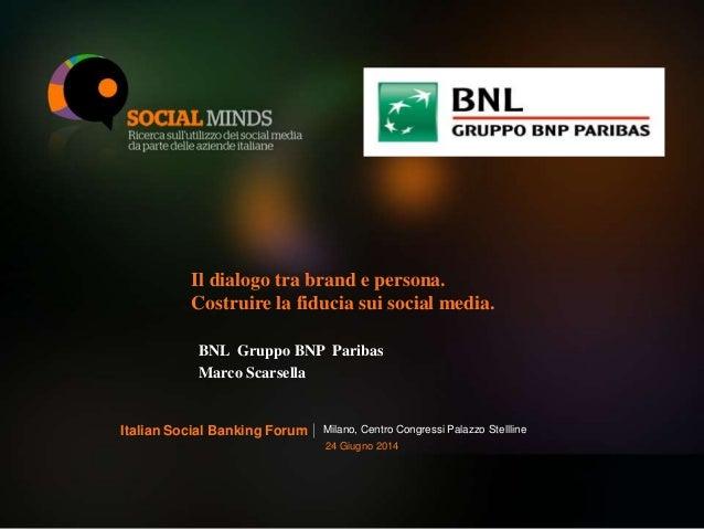 ISBF14 e BNL - Il dialogo tra brand e persona. Costruire la fiducia sui social media.
