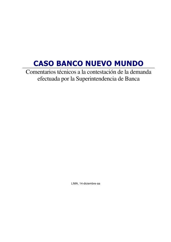 CASO BANCO NUEVO MUNDOComentarios técnicos a la contestación de la demanda   efectuada por la Superintendencia de Banca   ...